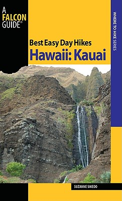 Best Easy Day Hikes Hawaii: Kauai By Swedo, Suzanne